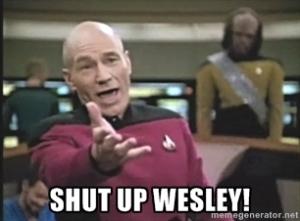 Shut up Wesley